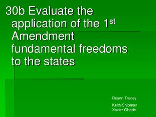 30b Evaluate the application of the 1st Amendment fundamental freedoms to the states
