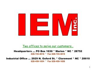 Two offices to serve our customers… Headquarters … PO Box 1630 * Marion * NC * 28752