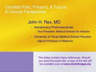 Candida Past, Present, & Future:  A Clinical Perspective