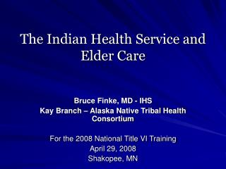 The Indian Health Service and  Elder Care