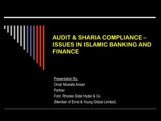 AUDIT & SHARIA COMPLIANCE – ISSUES IN ISLAMIC BANKING AND FINANCE