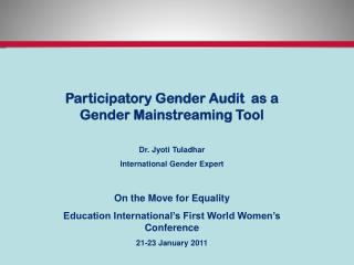 Participatory Gender Audit  as a Gender Mainstreaming Tool   Dr. Jyoti Tuladhar