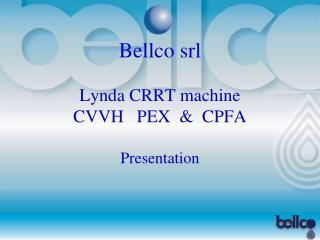 Bellco srl Lynda CRRT machine CVVH   PEX  &  CPFA  Presentation