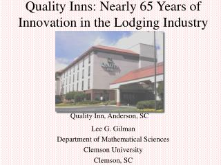 Quality Inns: Nearly 65 Years of Innovation in the Lodging Industry