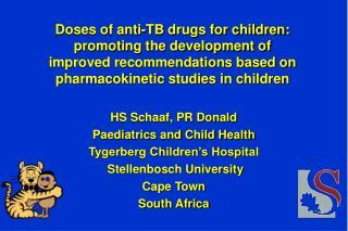 HS Schaaf, PR Donald Paediatrics and Child Health Tygerberg Children's Hospital