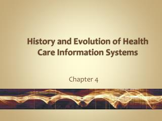History and Evolution of Health Care Information Systems