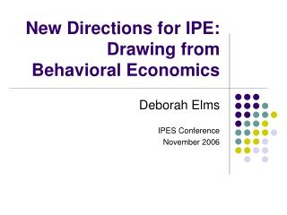 New Directions for IPE:  Drawing from Behavioral Economics