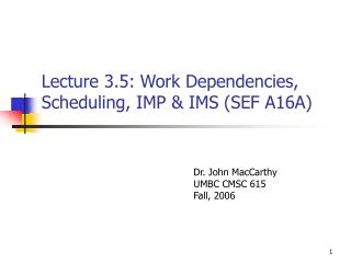 Lecture 3.5: Work Dependencies, Scheduling, IMP & IMS (SEF A16A)