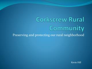 Corkscrew Rural Community
