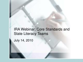IRA Webinar: Core Standards and State Literacy Teams