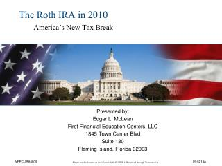 The Roth IRA in 2010 America's New Tax Break