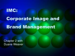 IMC: Corporate Image and Brand Management