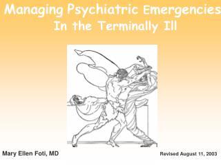 Managing Psychiatric  E mergencies In the Terminally Ill