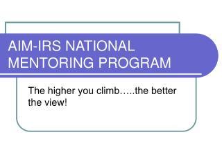 AIM-IRS NATIONAL MENTORING PROGRAM