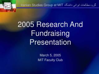 2005 Research And Fundraising Presentation