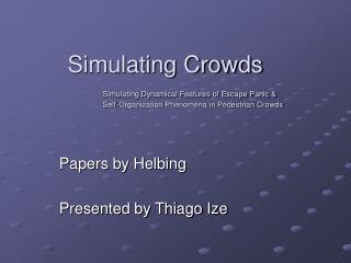 Papers by Helbing Presented by Thiago Ize
