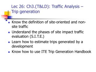 Lec 26: Ch3.(T&LD): Traffic Analysis – Trip generation
