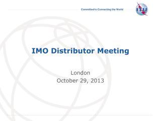 IMO Distributor Meeting