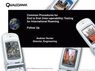 Common Procedures for  End to End (Inter-operability) Testing for International Roaming Follow Up