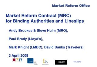Market Reform Contract (MRC) for Binding Authorities and Lineslips