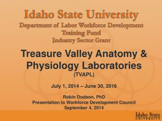 Treasure Valley Anatomy & Physiology Laboratories  (TVAPL) July 1, 2014 – June 30, 2016