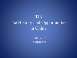 IDN The History and Opportunities in China