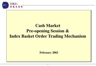 Cash Market  Pre-opening Session & Index Basket Order Trading Mechanism