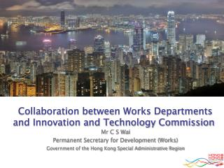 Collaboration between Works Departments and Innovation and Technology Commission