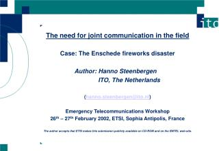 The need for joint communication in the field Case: The Enschede fireworks disaster
