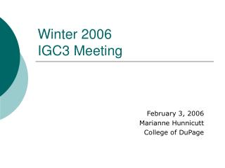 Winter 2006 IGC3 Meeting
