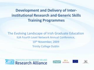 The Evolving Landscape of Irish Graduate Education  IUA Fourth Level Network Annual Conference,