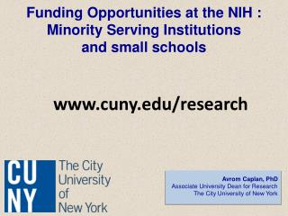 Funding Opportunities at the NIH :  Minority Serving Institutions  and small schools