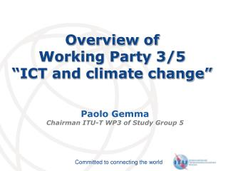 "Overview of  Working Party 3/5 ""ICT and climate change"""