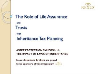 The Role of Life Assurance and Trusts  with  Inheritance Tax Planning