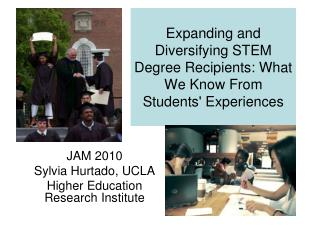 Expanding and Diversifying STEM Degree Recipients: What We Know From Students' Experiences