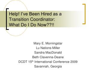 Help! I've Been Hired as a Transition Coordinator:  What Do I Do Now??!!