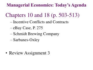 Chapters 10 and 18 (p. 503-513) Incentive Conflicts and Contracts eBay Case, P. 275