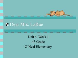 Dear Mrs. LaRue