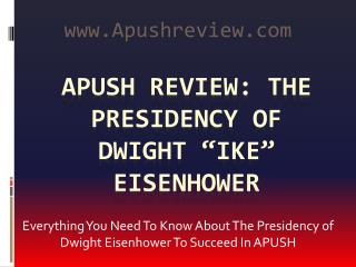 "APUSH Review: The Presidency of Dwight ""Ike"" Eisenhower"