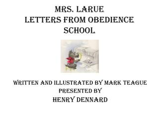 Mrs. LaRue Letters from Obedience School