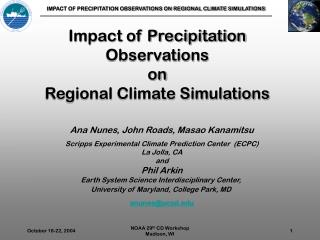 Impact of Precipitation Observations  on Regional Climate Simulations