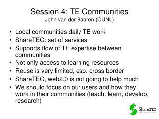 Session 4: TE Communities John van der Baaren (OUNL)