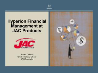 Hyperion Financial Management at  JAC Products