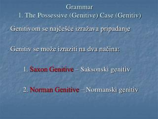 Grammar  1. The Possessive (Genitive) Case (Genitiv)