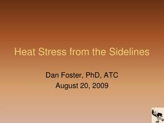 Heat Stress from the Sidelines