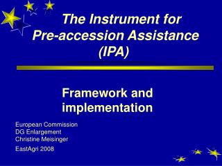 The Instrument for  Pre-accession Assistance (IPA)