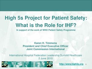 High 5s Project for Patient Safety: What is the Role for IHF?