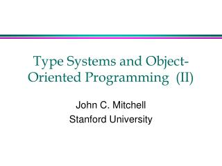 Type Systems and Object-Oriented Programming  (II)