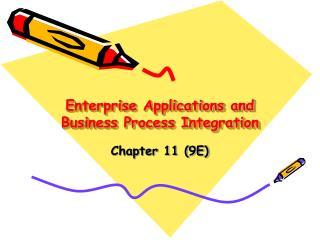Enterprise Applications and Business Process Integration