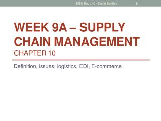 Week 9A – Supply Chain Management         Chapter 10